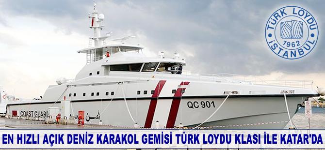 Dünyanın en hızlı açık deniz karakol gemisi Türk Loydu Klası ile Katar'da