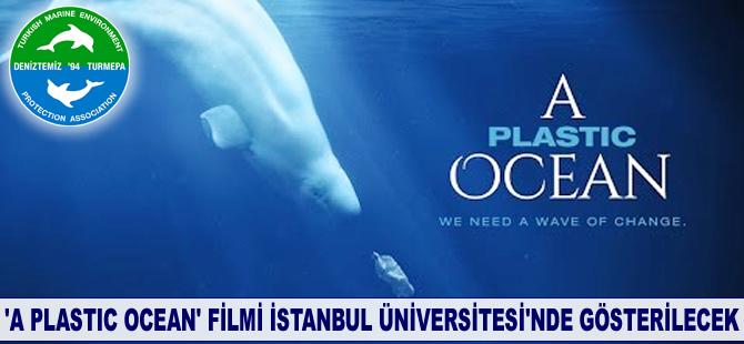 'A Plastic Ocean' İstanbul Üniversitesi'nde gösterilecek